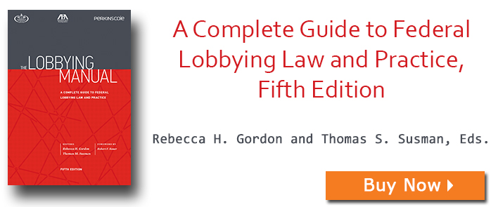 The Lobbying Manual: A Complete Guide to Federal Lobbying Law and Practice, Fifth Edition