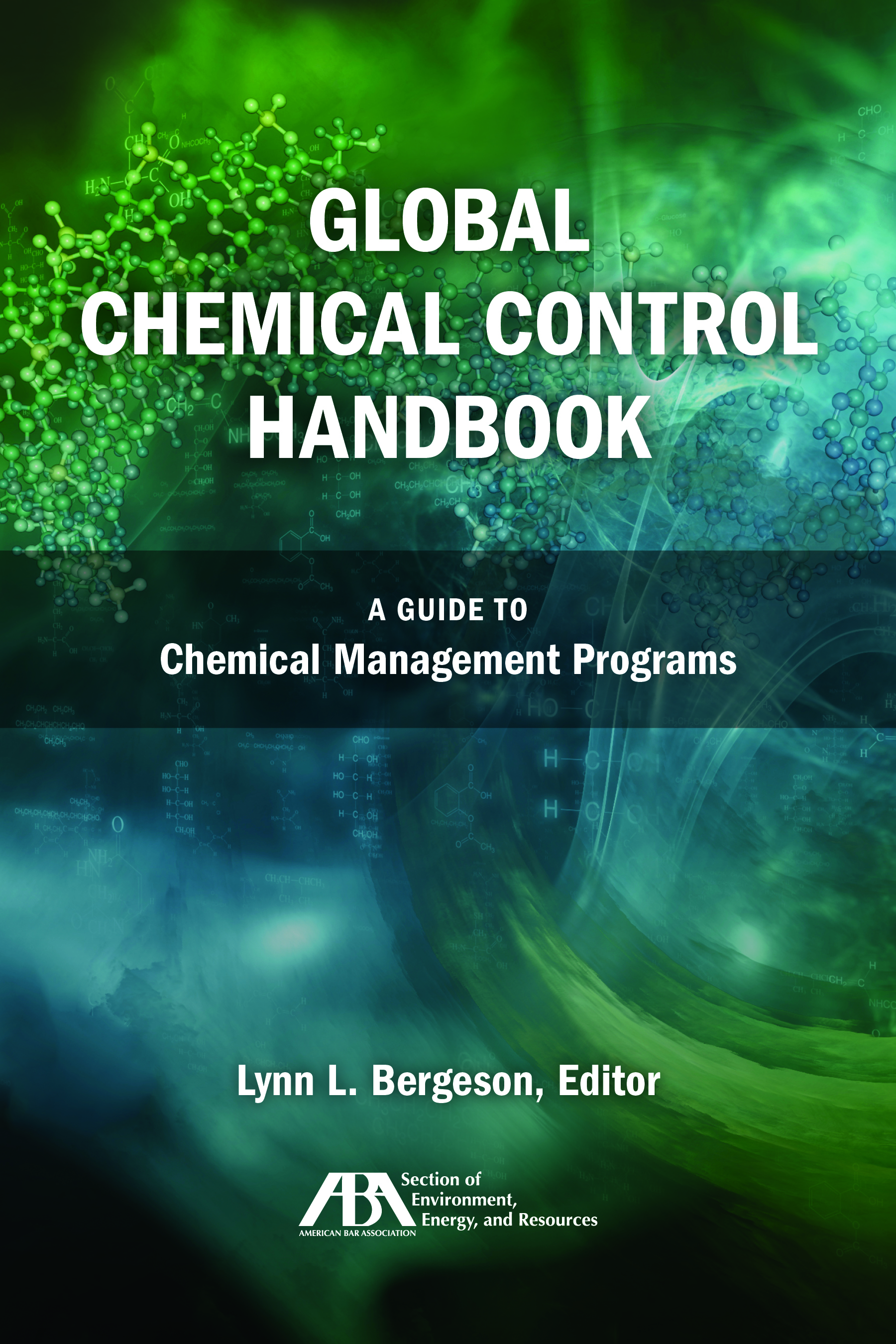 Global Chemical Control Handbook: A Guide to Chemical Management Programs