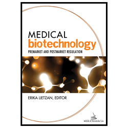 Medical Biotechnology: Premarket and Postmarket Regulation