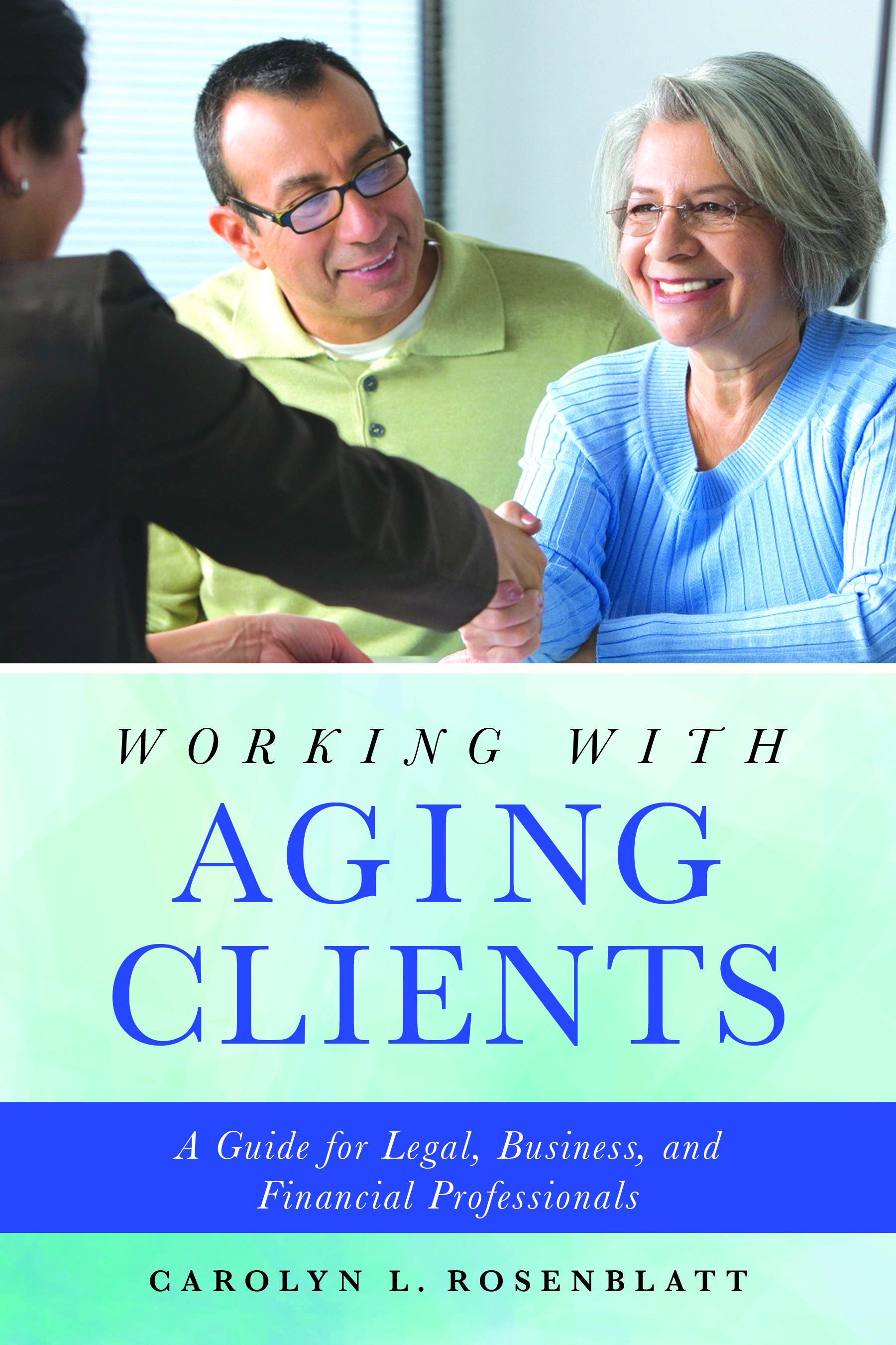 Working with Aging Clients: A Guide for Legal, Business, and Financial Professionals