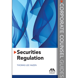 Corporate Counsel Guides: Securities Regulation