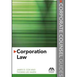Corporate Counsel Guides: Corporation Law