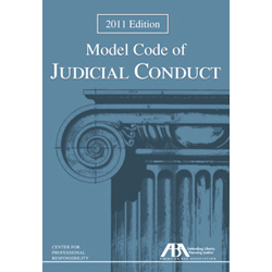 Model Code of Judicial Conduct 2011 Edition