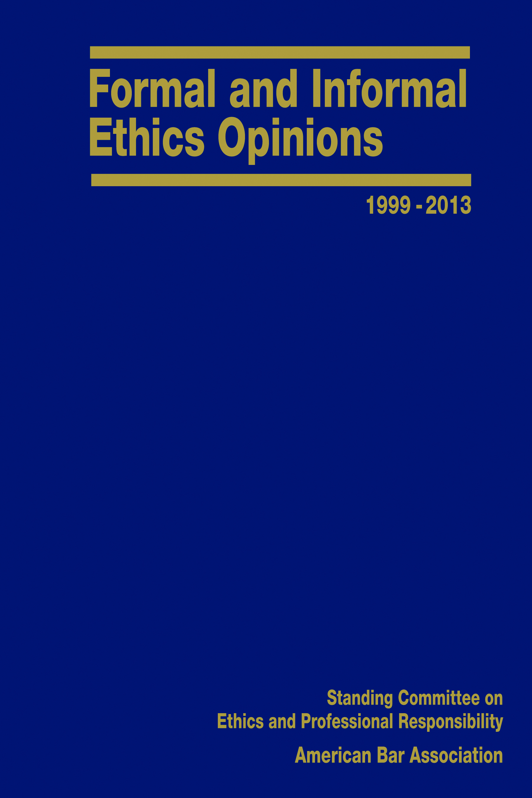 Formal Ethics Opinions 1999-2013