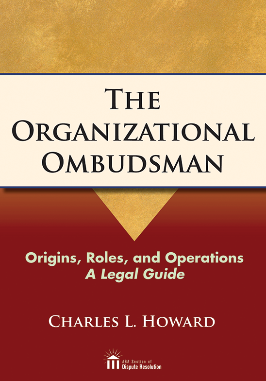 The Organizational Ombudsman: Origins, Roles and Operations - A Legal Guide