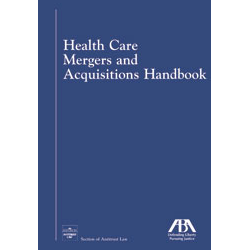 Health Care Mergers and Acquisitions Handbook