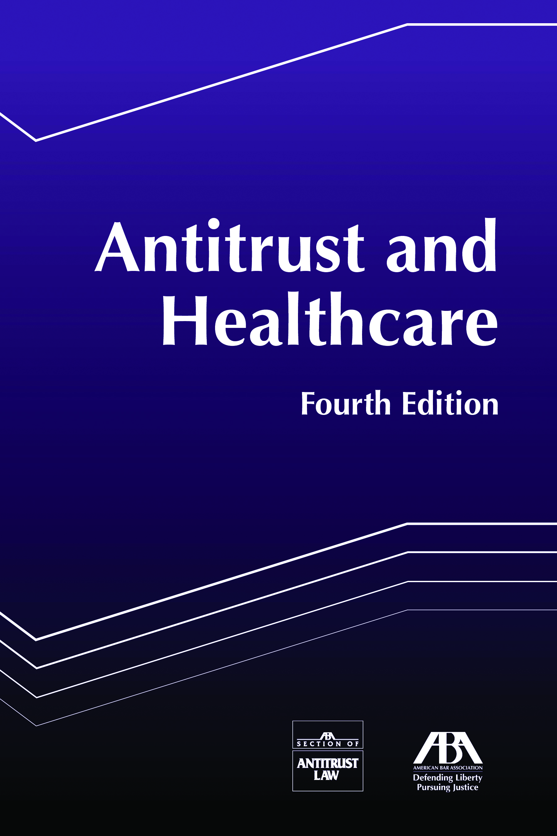 Antitrust Health Care Handbook, Fourth Edition