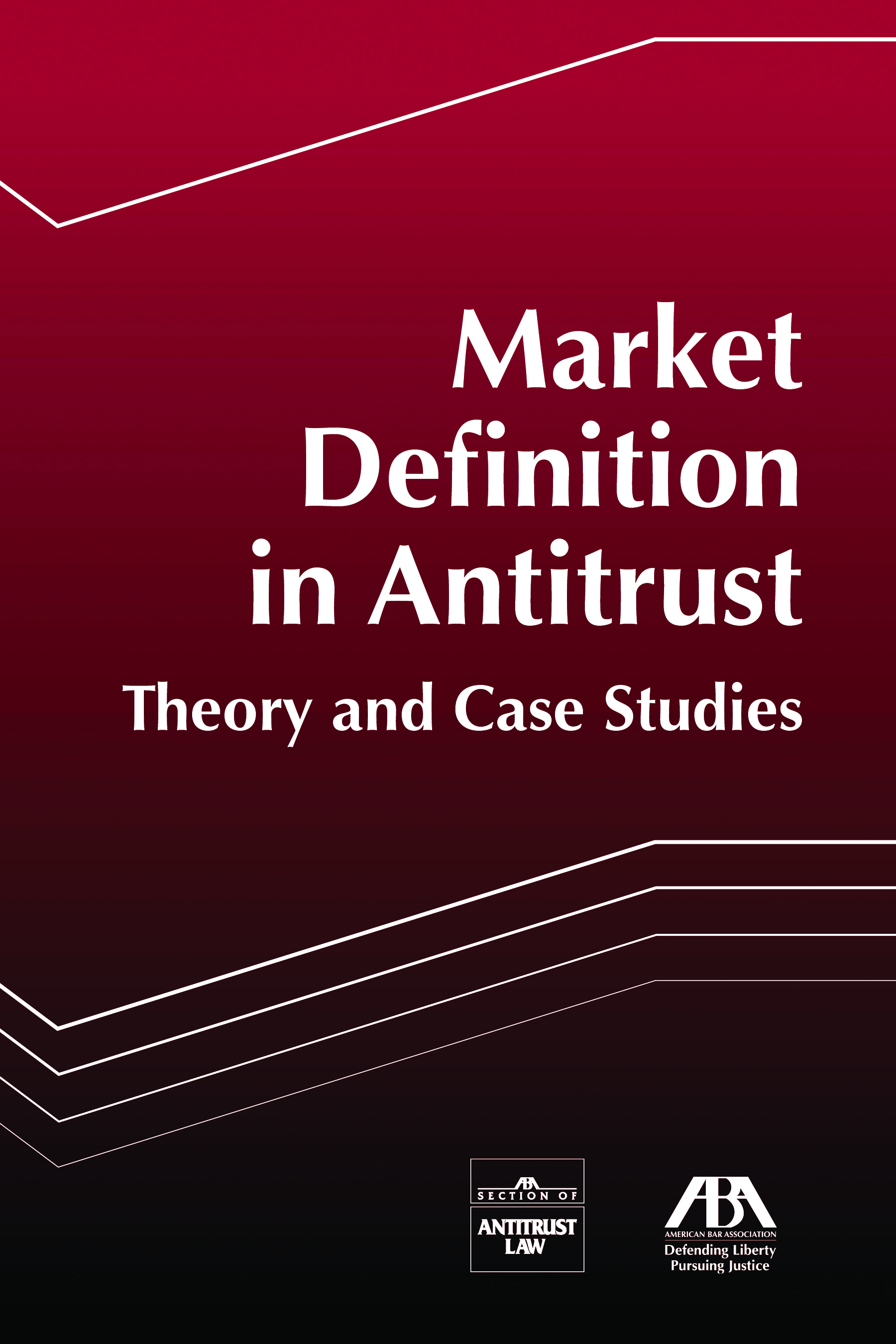 Market Definition in Antitrust Theory and Case Studies