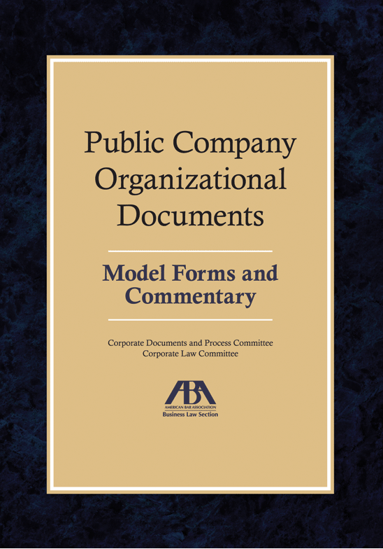 Public Company Organizational Documents: Model Forms and Commentary