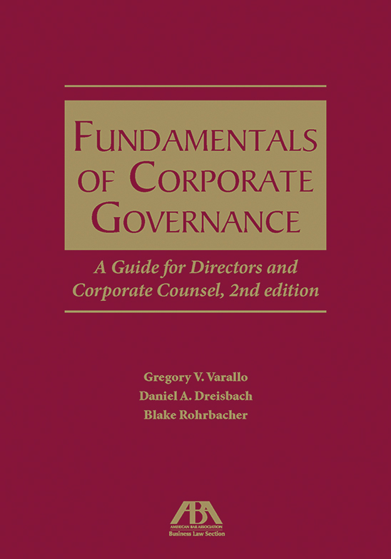 Fundamentals of Corporate Governance: A Guide for Directors and Corporate Counsel, 2nd Edition