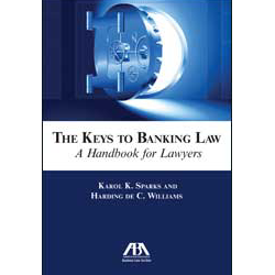 The Keys to Banking Law: A Handbook for Lawyers