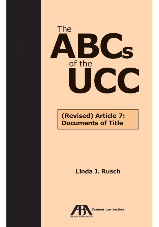 The ABCs of the UCC (Revised) Article 7: Documents of Title