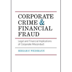 Corporate Crime and Financial Fraud: Legal and Financial Implications of Corporate Misconduct