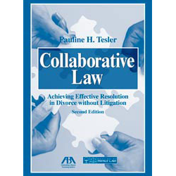 Collaborative Law: Achieving Effective Resolution in Divorce without Litigation, Second Edition