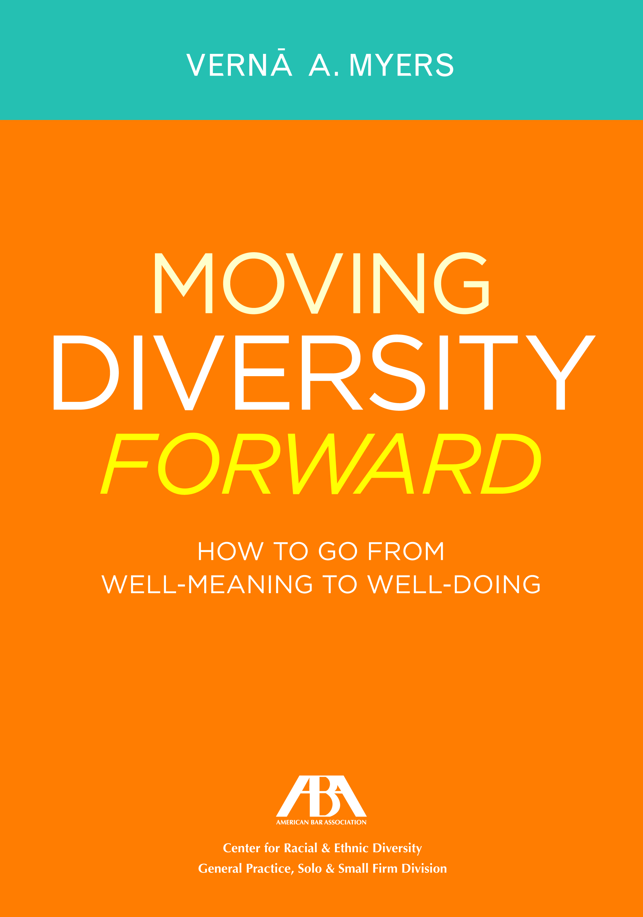 Moving Diversity Forward: How to Go From Well-Meaning to Well Doing