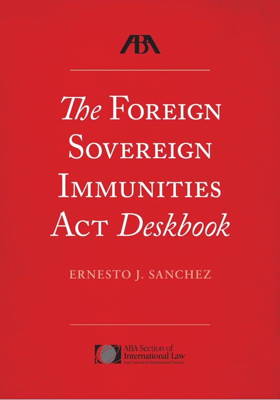 The Foreign Sovereign Immunities Act Deskbook