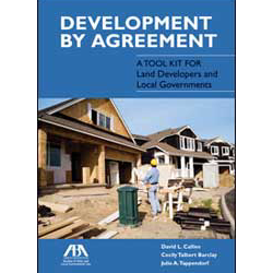 Development by Agreement: A Tool Kit for Land Developers and Local Governments