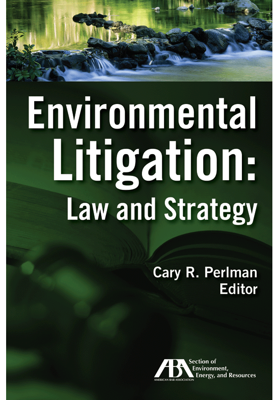 Environmental Litigation: Law and Strategy