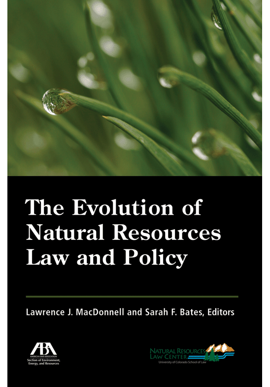The Evolution of Natural Resources Law and Policy