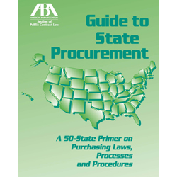 Guide to State Procurement: A 50-State Primer on Purchasing Laws, Processes and Procedures