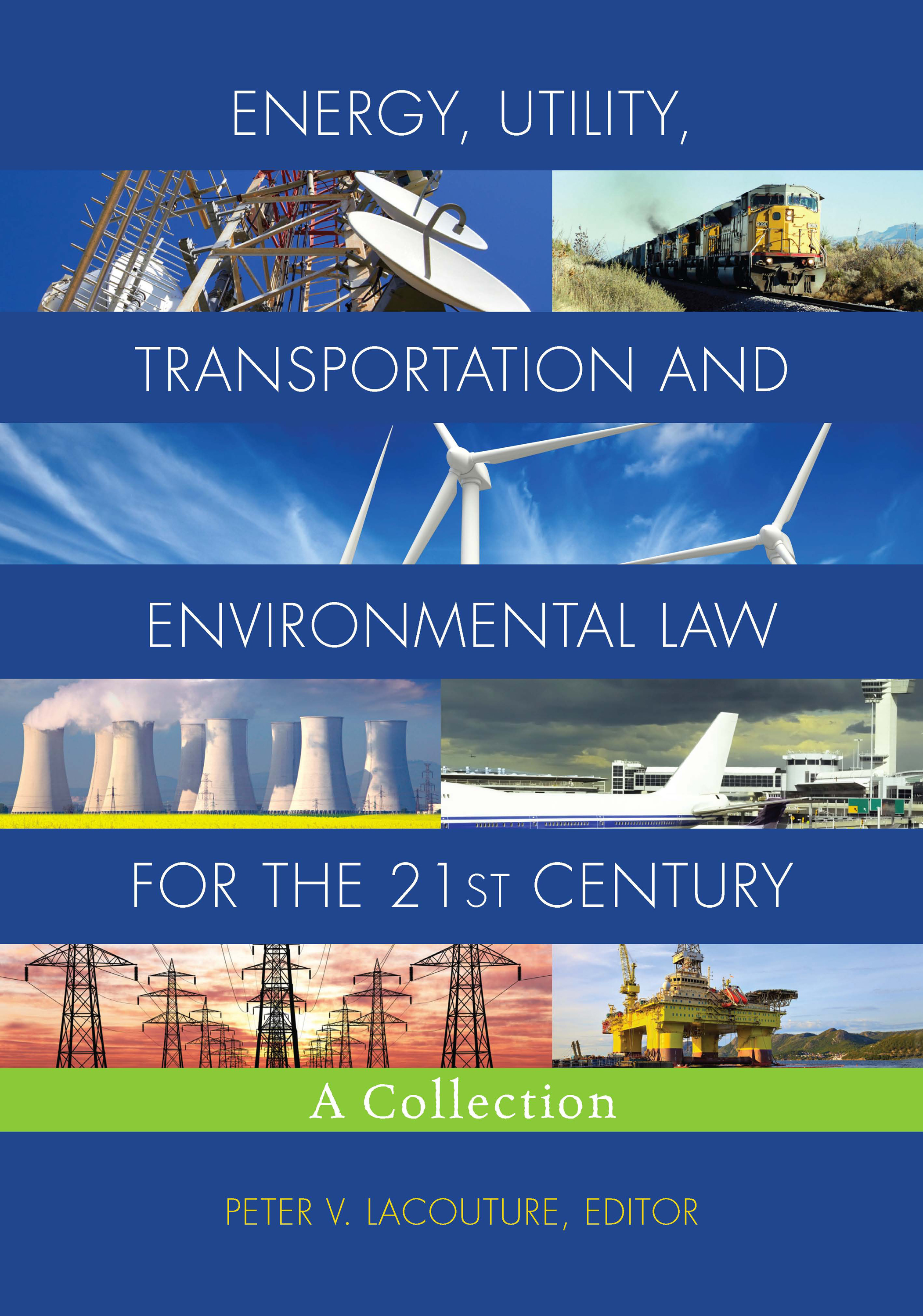 Energy, Utility, Transportation, and Environmental Law for the 21st Century