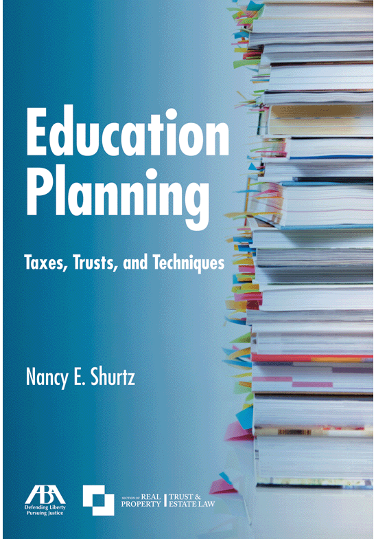 Education Planning: Taxes, Trusts, and Techniques