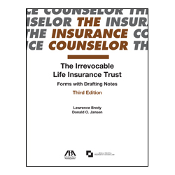 The Irrevocable Life Insurance Trust: Forms with Drafting Notes ...