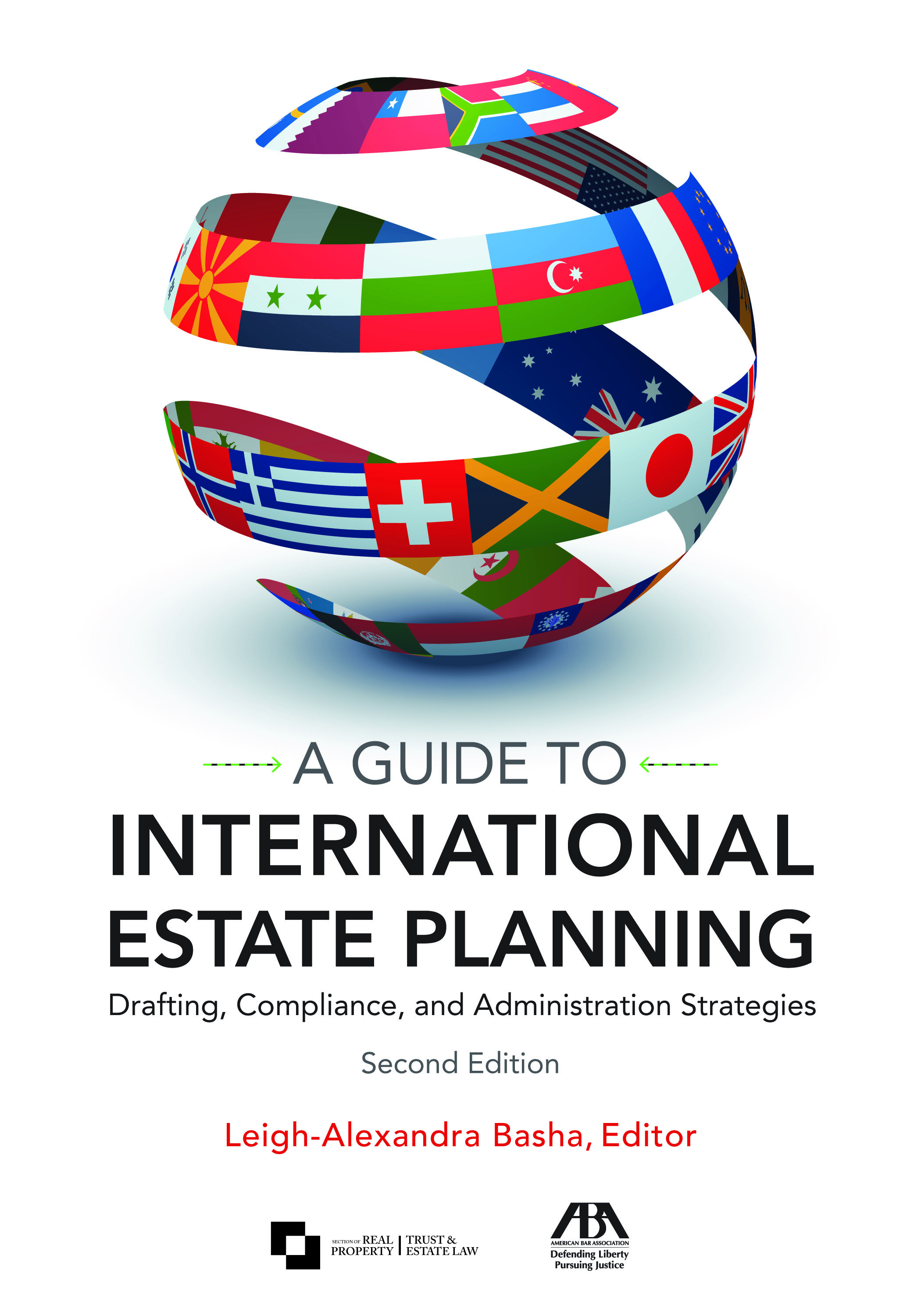 A Guide to International Estate Planning: Drafting, Compliance, and Administration Strategies, Second Edition