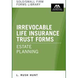 Estate Planning:Irrevocable Life Insurance Trust Forms