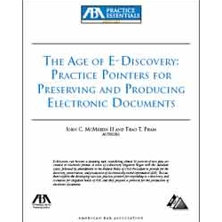 The Age of E-Discovery: Pratice Pointers for Preserving and Producing Electronic Documents: by John C. McMeekin II and Thao T. Pham