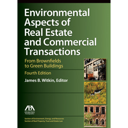 Environmental aspects of real estate and commercial transactions environmental aspects of real estate and commercial transactions from brownfields to green buildings fourth edition ebook fandeluxe Image collections