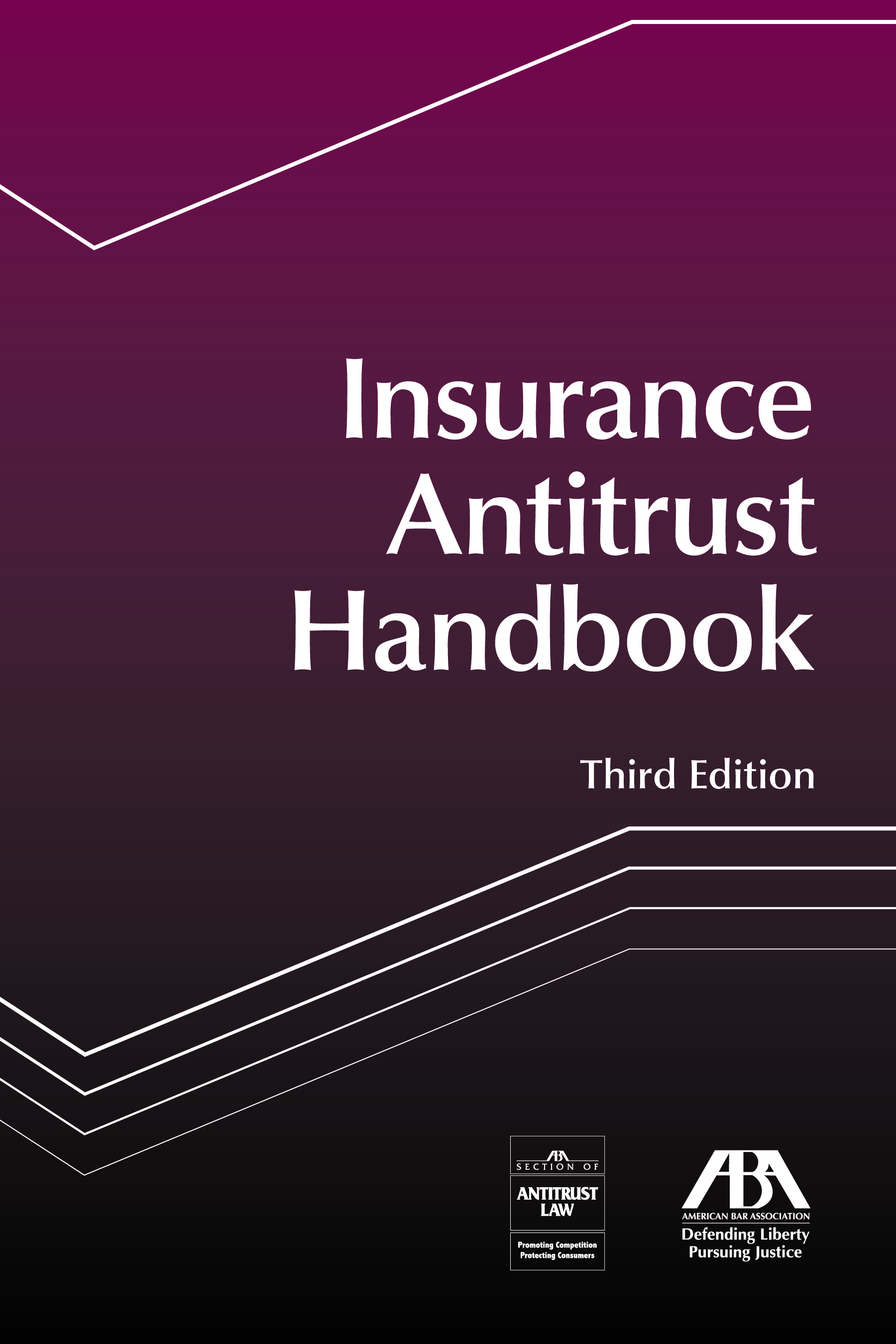 Insurance Antitrust Handbook, Third Edition