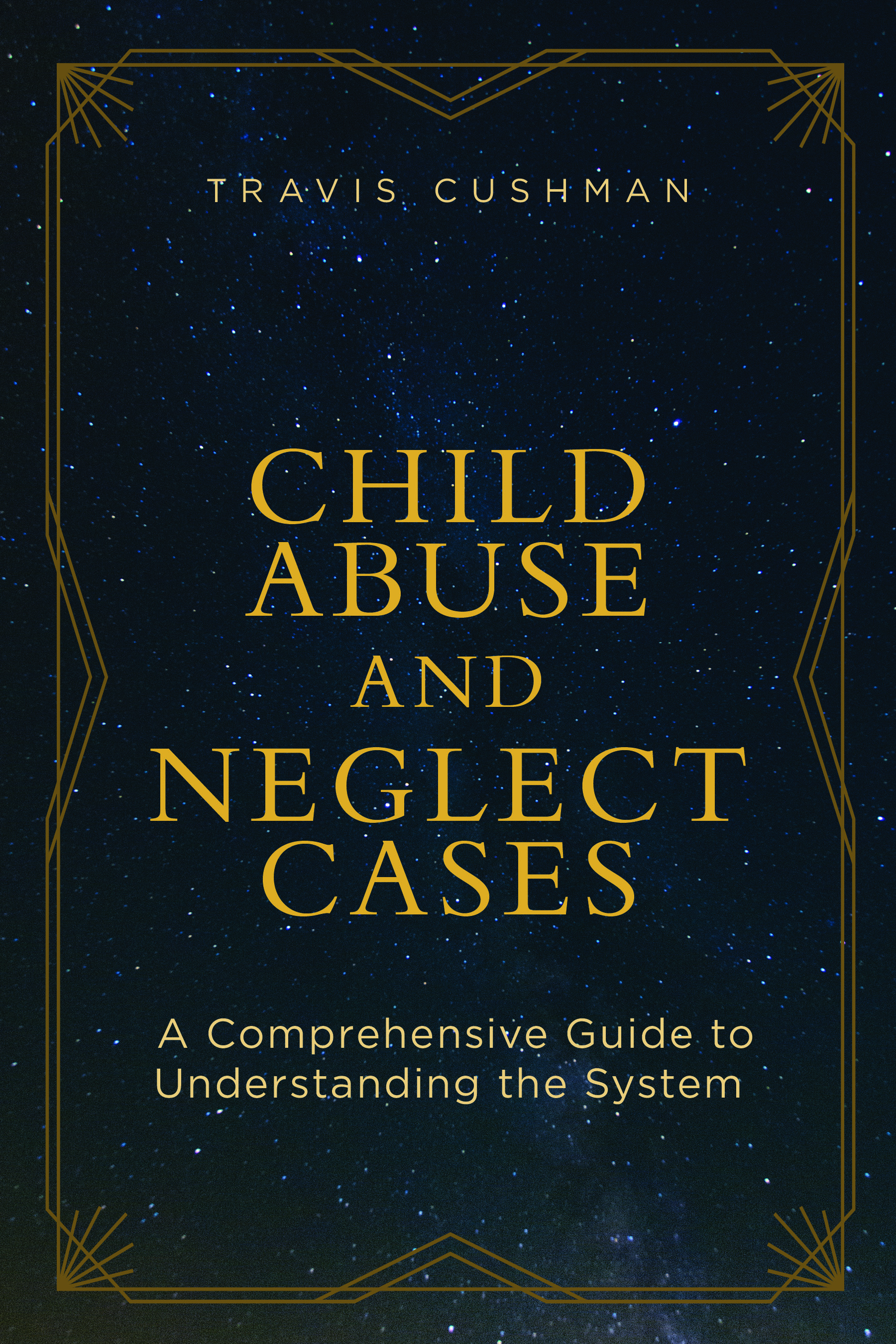 Child Abuse and Neglect Cases: A Comprehensive Guide to Understanding the System