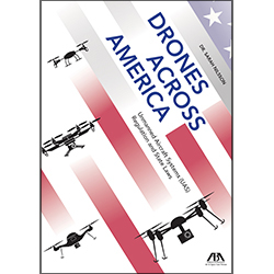 Drones across america unmanned aircraft systems uas regulation drones across america unmanned aircraft systems uas regulation and state laws ebook fandeluxe Images