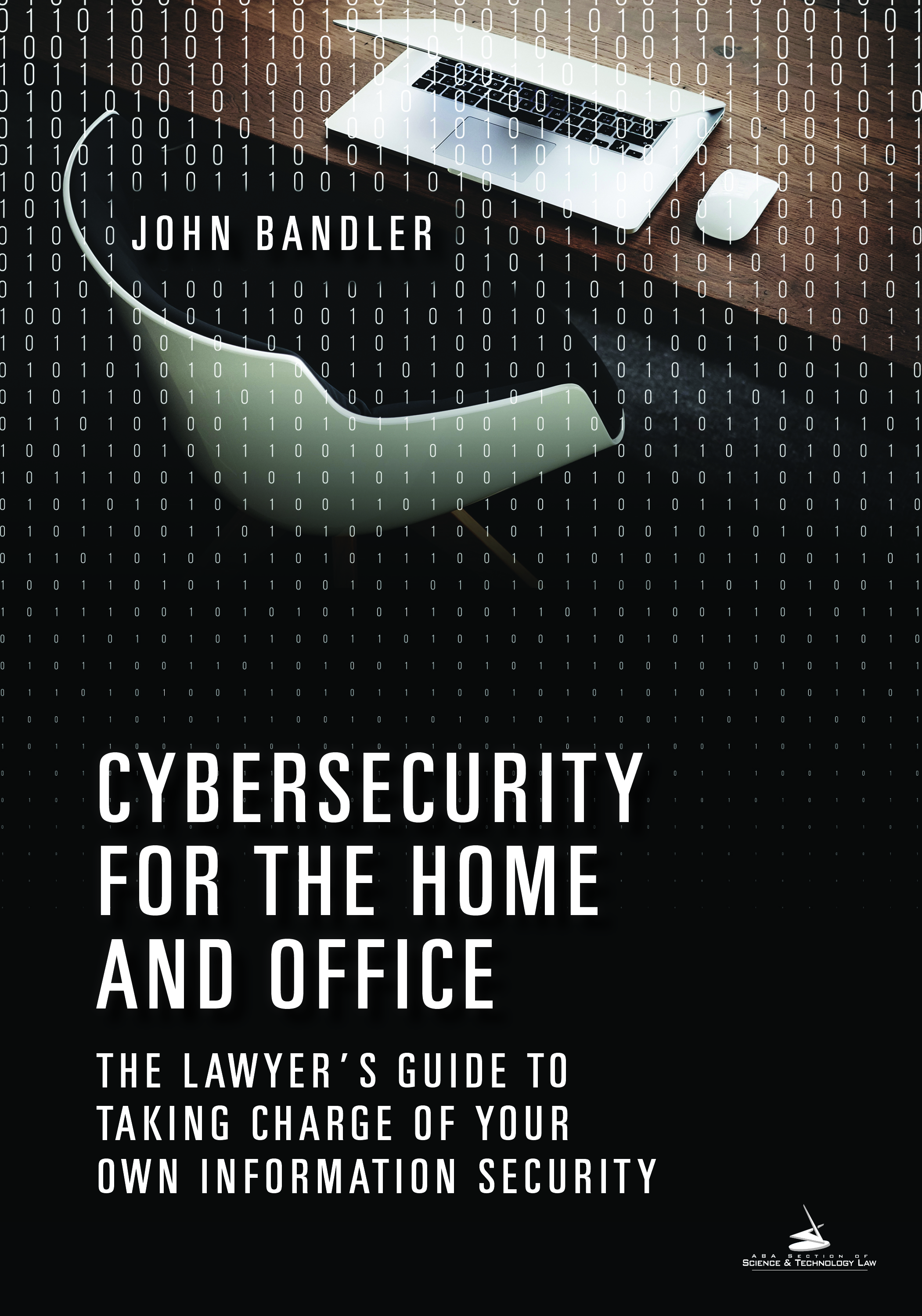 cybersecurity for the home and office the lawyer s guide to taking