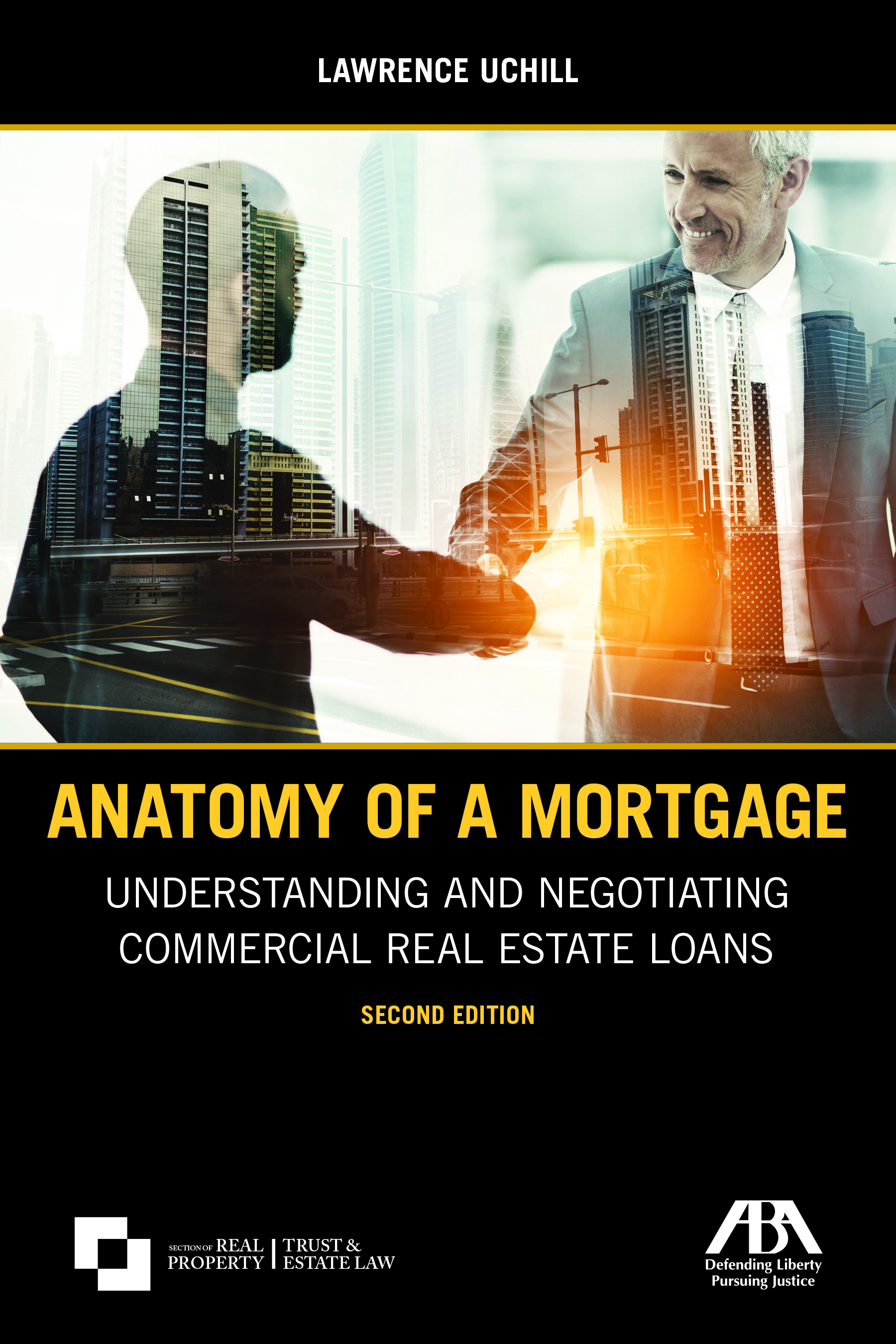 Anatomy of a Mortgage: Understanding and Negotiating Commercial Real Estate Loans, Second Edition
