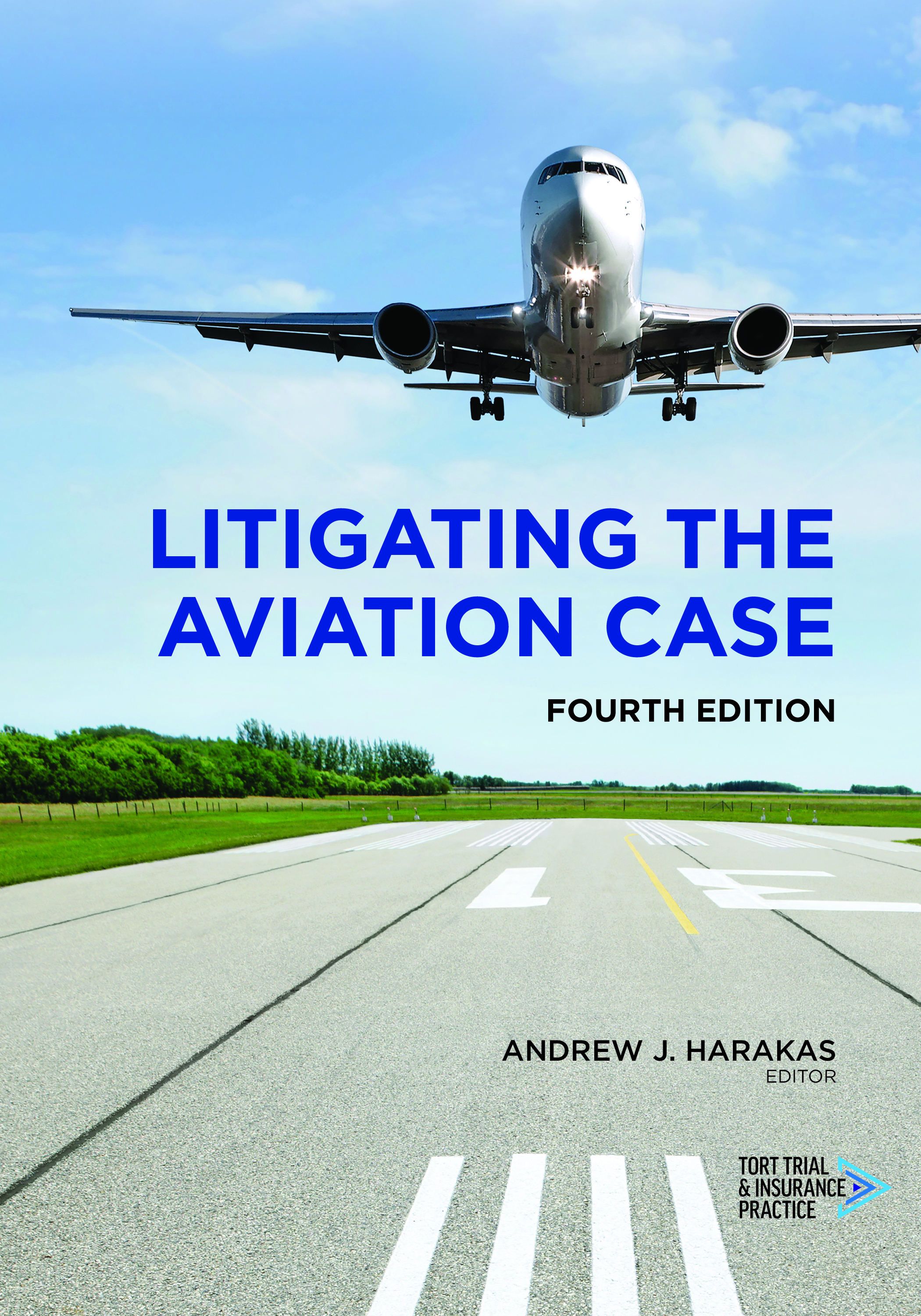 Litigating the Aviation Case, Fourth Edition
