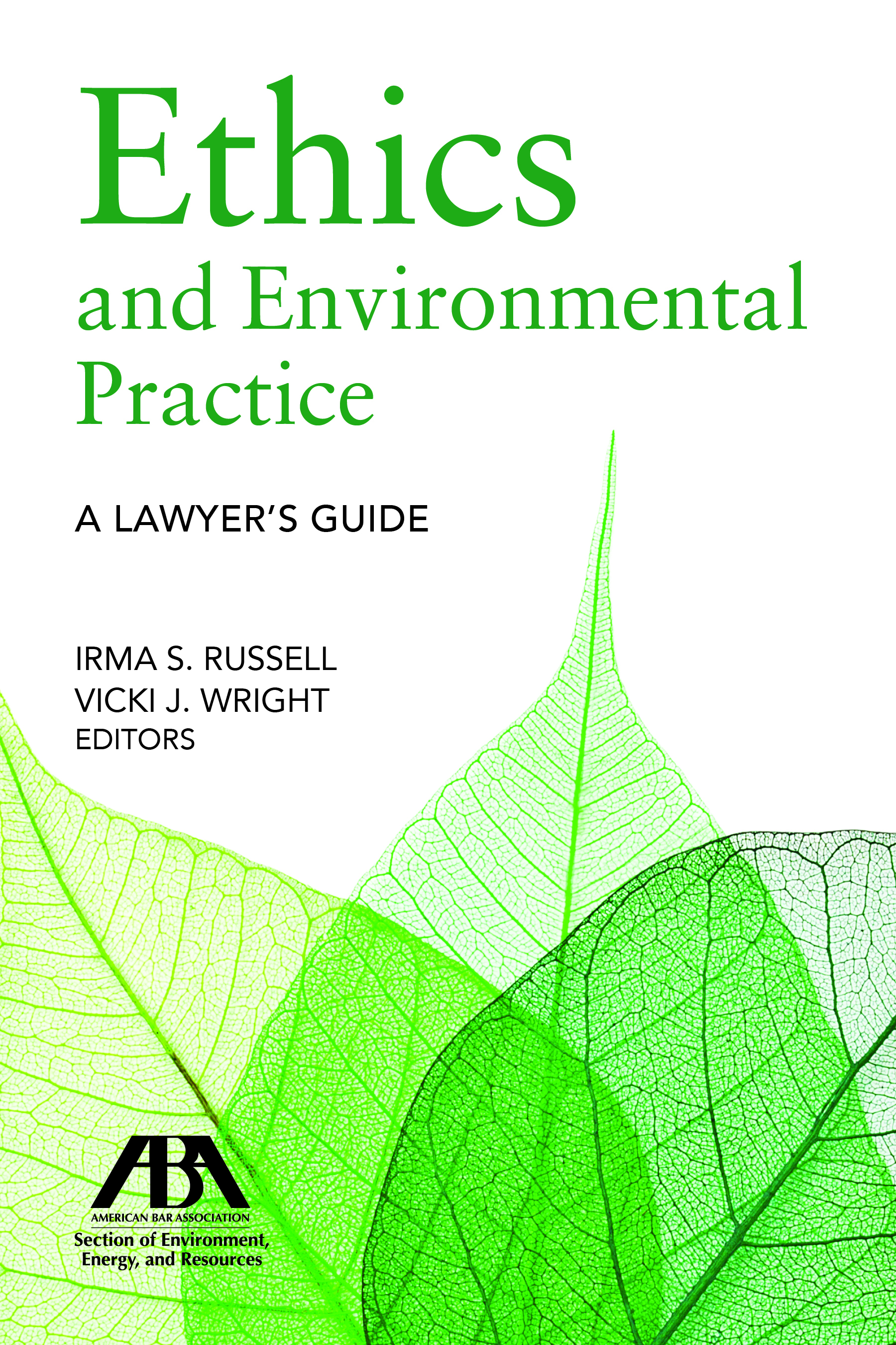 Ethics and Environmental Practice: A Lawyer's Guide