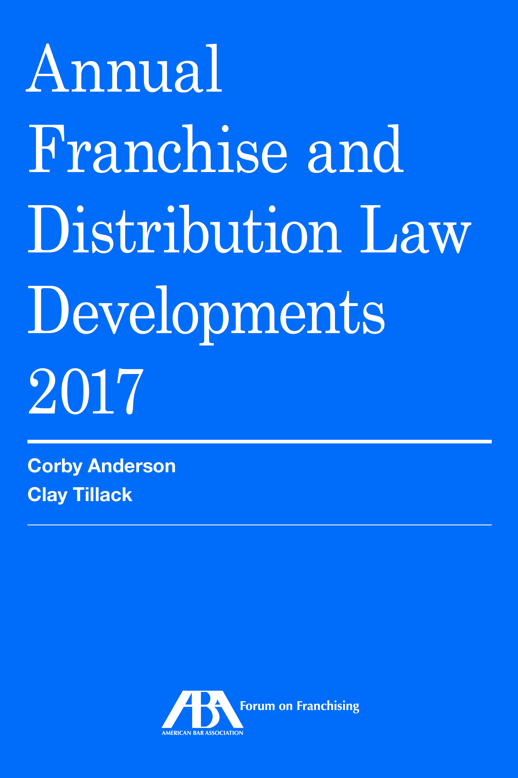 Annual Franchise and Distribution Law Developments, 2017