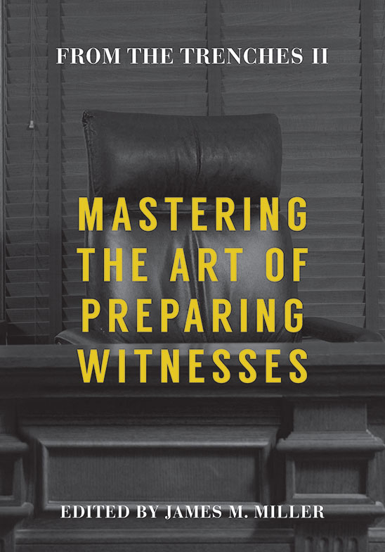 From the Trenches II: Mastering the Art of Preparing Witnesses