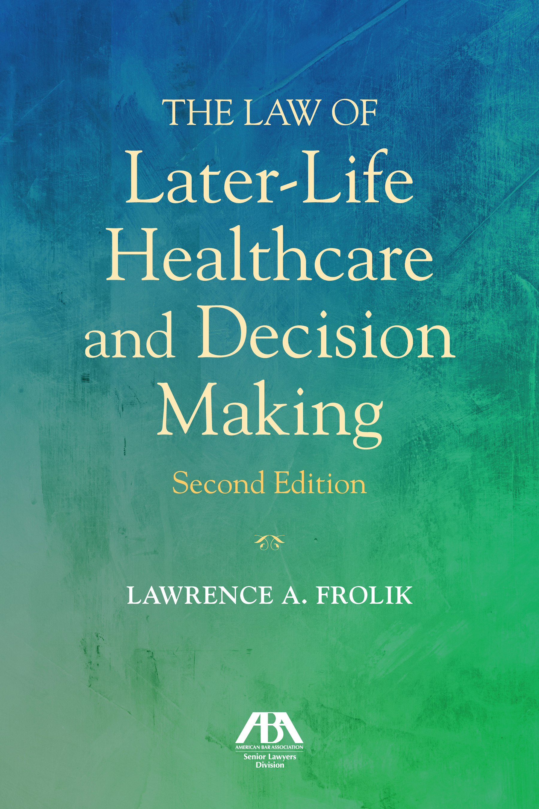 The Law of Later-Life Healthcare and Decision Making, Second Edition
