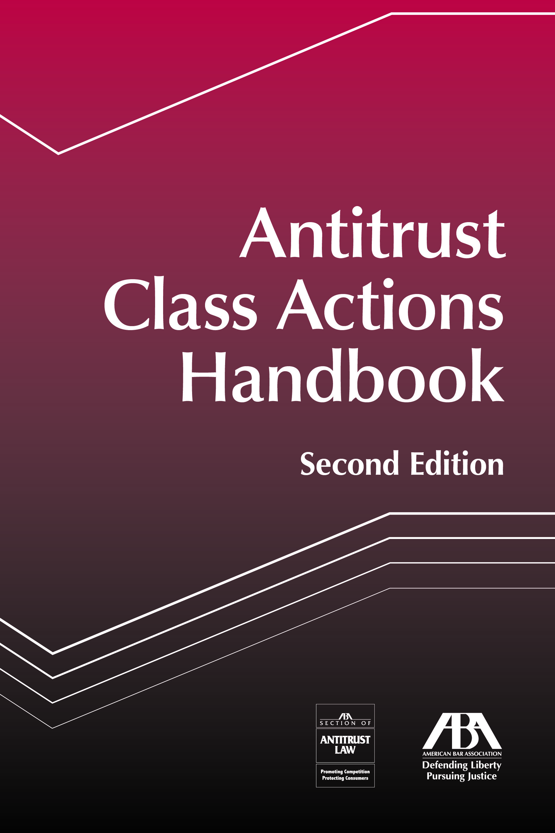 Antitrust Class Actions Handbook, Second Edition