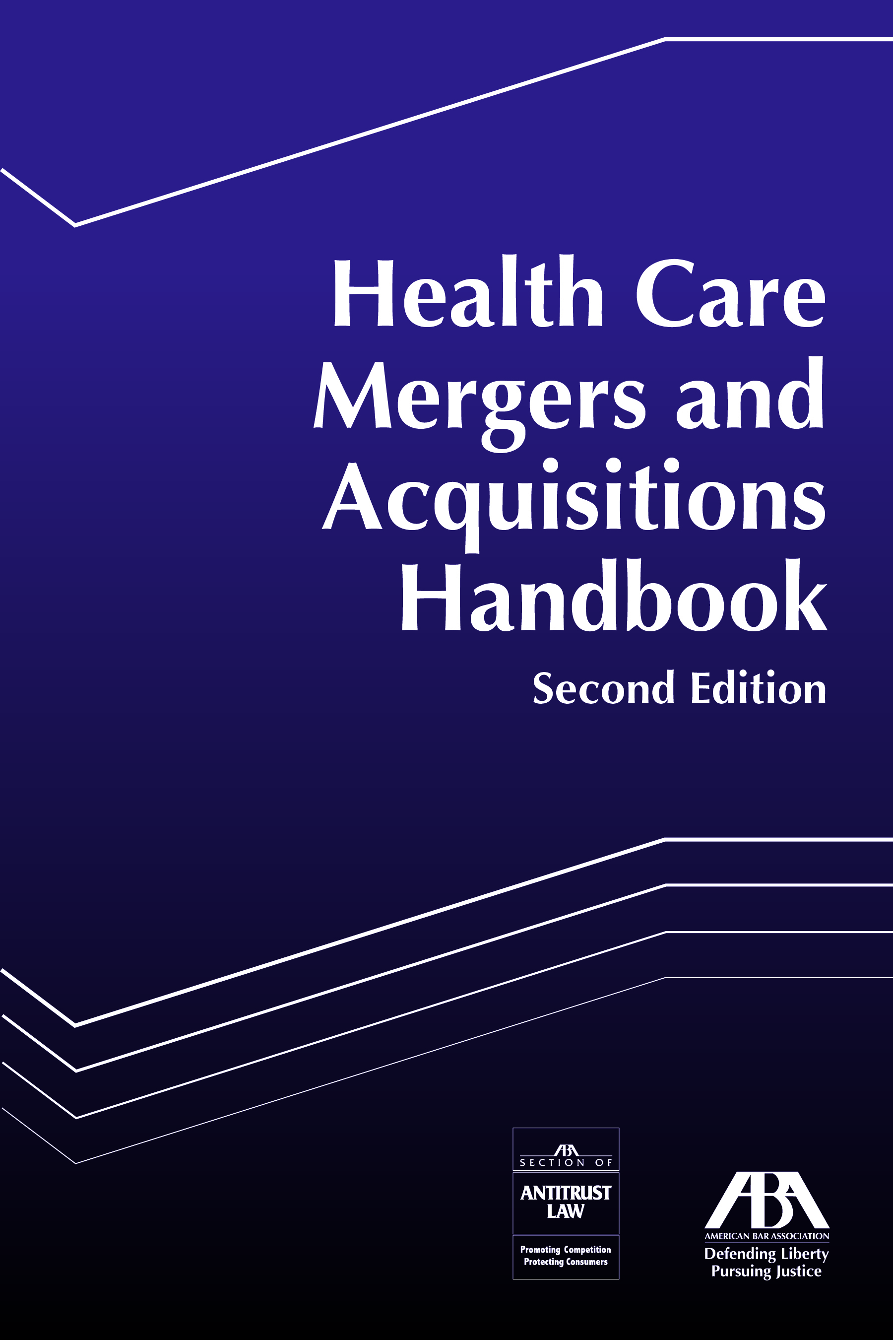 Health Care Mergers and Acquisitions Handbook, Second Edition