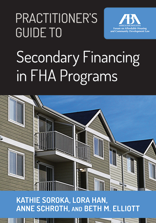 Practitioner's Guide to Secondary Financing in FHA Programs