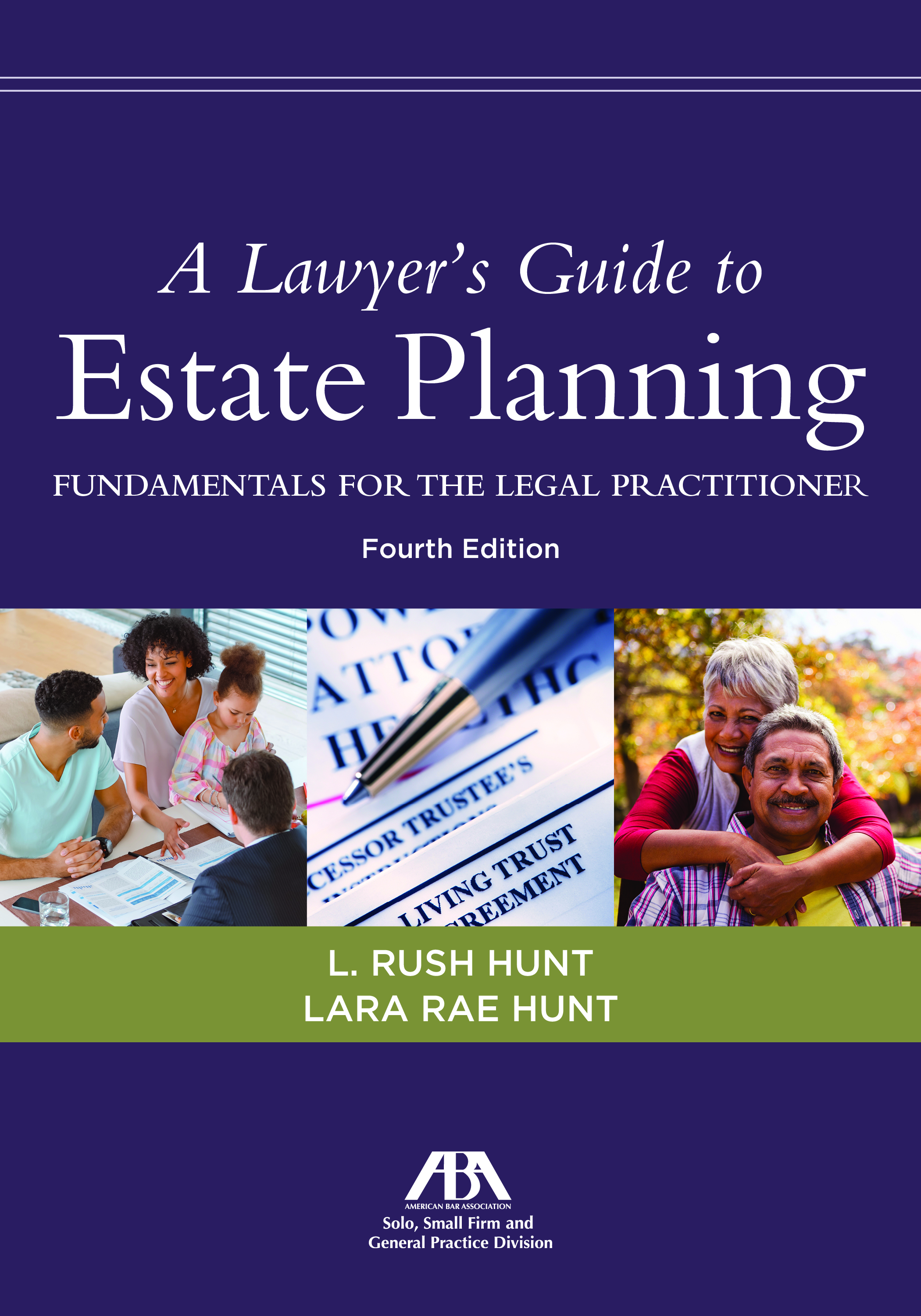 A Lawyer's Guide to Estate Planning: Fundamentals for the Legal Practitioner, Fourth Edition