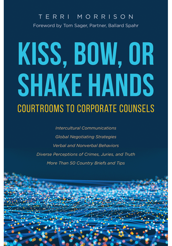 Kiss, Bow, or Shake Hands: Courtrooms to Corporate Counsels