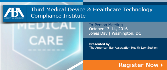 Third Medical Device & Healthcare Technology Compliance Institute