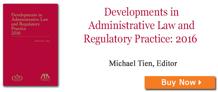 Developments in Administrative Law and Regulatory Practice 2016