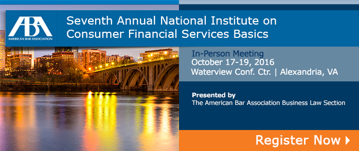 Seventh Annual National Institute on Consumer Financial Services Basics