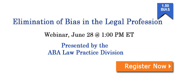 Elimination of Bias in the Legal Profession, Webinar June 28